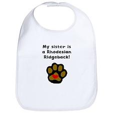 My Sister Is A Rhodesian Ridgeback Bib