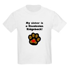 My Sister Is A Rhodesian Ridgeback T-Shirt