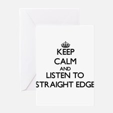 Keep calm and listen to STRAIGHT EDGE Greeting Car