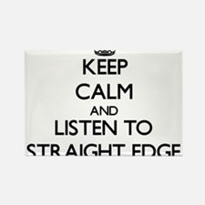 Keep calm and listen to STRAIGHT EDGE Magnets