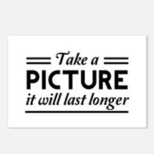 Take a PICTURE it will last longer Postcards (Pack