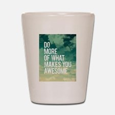 Do more Awesome Shot Glass