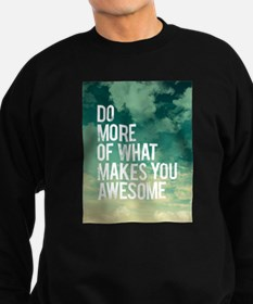 Do more Awesome Sweatshirt