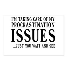 I'm Taking Care Of My Procrastination ISSUES...jus