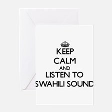 Keep calm and listen to SWAHILI SOUND Greeting Car