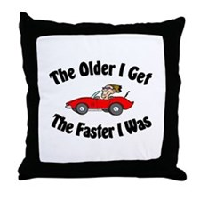 Older & Faster Throw Pillow