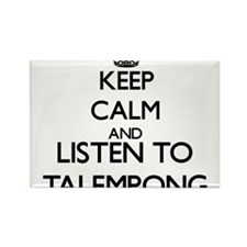 Keep calm and listen to TALEMPONG Magnets
