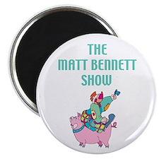 Matt Bennett Show w/Pig Magnet