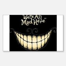 Were All Mad Here Decal