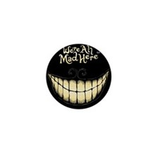 Were All Mad Here Mini Button (10 pack)