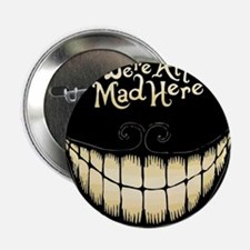 "Were All Mad Here 2.25"" Button"