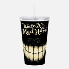 Were All Mad Here Acrylic Double-wall Tumbler