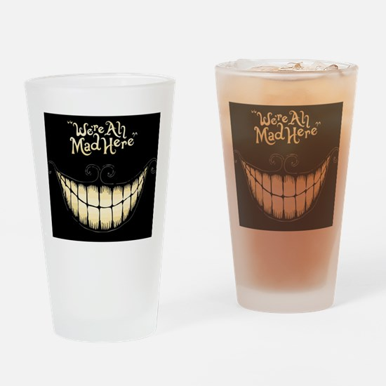 Were All Mad Here Drinking Glass