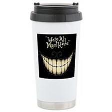 Were All Mad Here Travel Mug