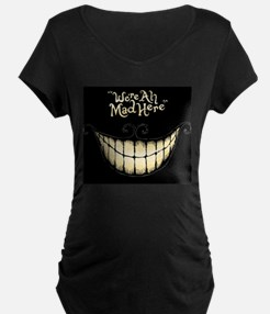 Were All Mad Here Maternity T-Shirt
