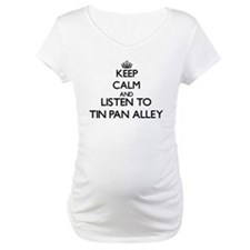 Keep calm and listen to TIN PAN ALLEY Shirt