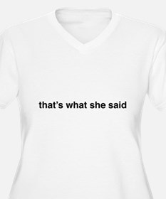 that's what she said Plus Size T-Shirt