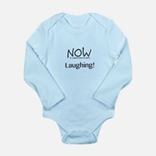 Now Is A Good Time For Laughing! Body Suit