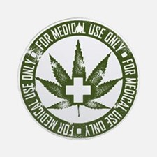 MMJ use only Ornament (Round)