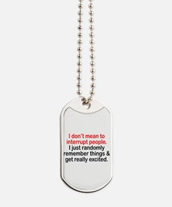 I Dont Mean To Interrupt People. Just Dog Tags