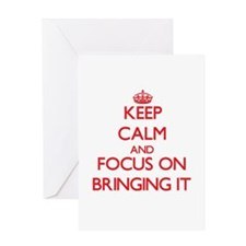 Keep Calm and focus on Bringing It Greeting Cards