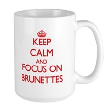 Keep Calm and focus on Brunettes Mugs