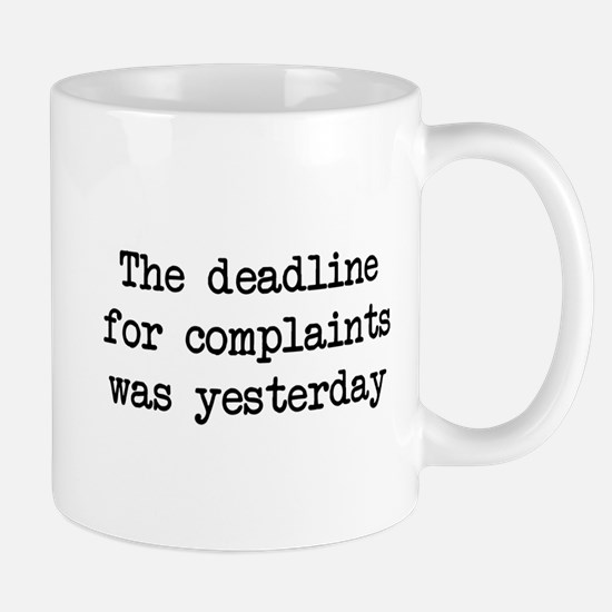 The deadlines for complaints was yesterday Mugs
