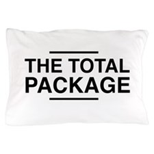 The Total Package Pillow Case
