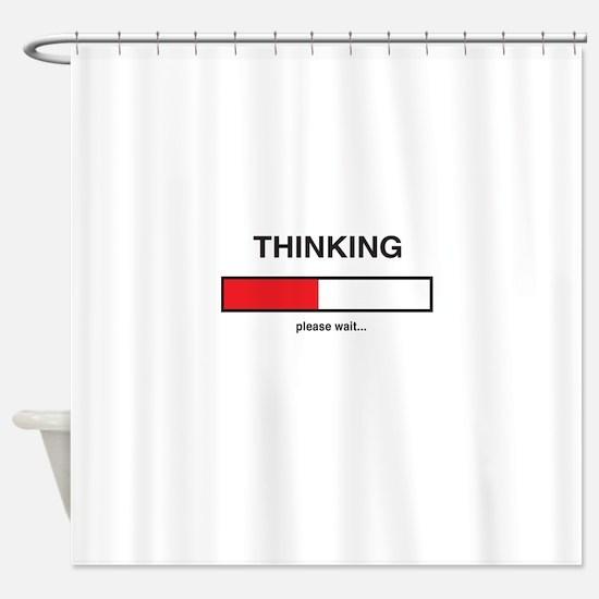 Thinking please wait... Shower Curtain