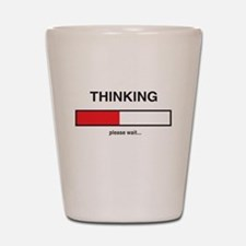 Thinking please wait... Shot Glass