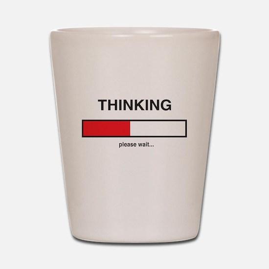 Thinking please wait... Shot Glass