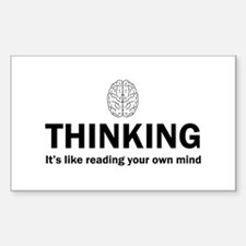 Thinking it's like reading your own mind Decal