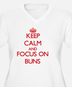 Keep Calm and focus on Buns Plus Size T-Shirt