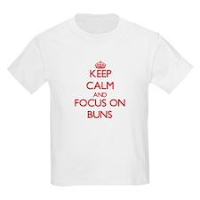 Keep Calm and focus on Buns T-Shirt