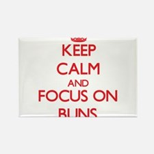 Keep Calm and focus on Buns Magnets