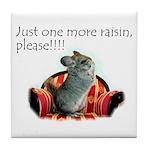 Just one more raisin Tile Coaster