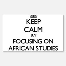 Keep calm by focusing on African Studies Decal