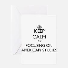 Keep calm by focusing on American Studies Greeting