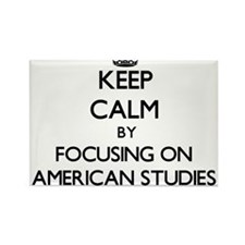 Keep calm by focusing on American Studies Magnets