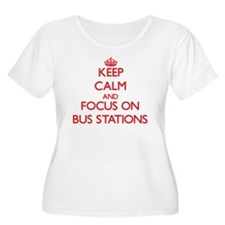 Keep Calm and focus on Bus Stations Plus Size T-Sh