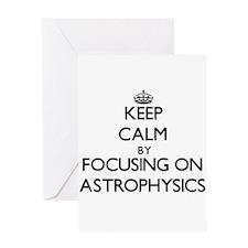 Keep calm by focusing on Astrophysics Greeting Car