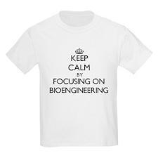 Keep calm by focusing on Bioengineering T-Shirt