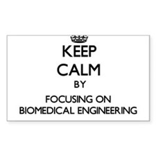 Keep calm by focusing on Biomedical Engineering St