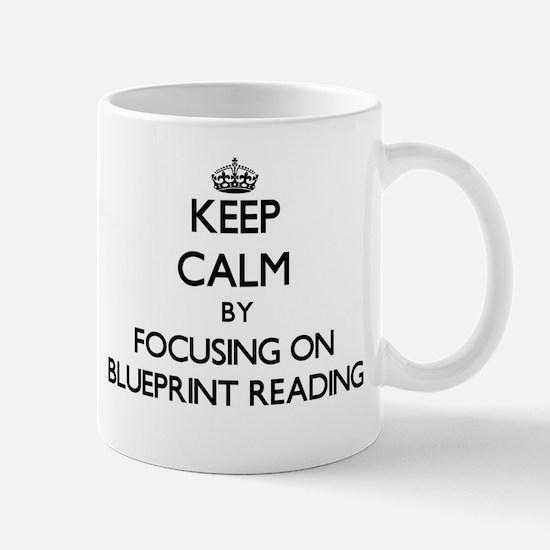 Keep calm by focusing on Blueprint Reading Mugs