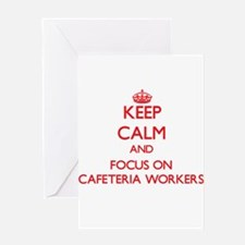 Keep Calm and focus on Cafeteria Workers Greeting