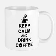keep calm and drink coffee Mugs