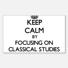 Keep calm by focusing on Classical Studies Decal
