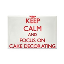 Keep Calm and focus on Cake Decorating Magnets