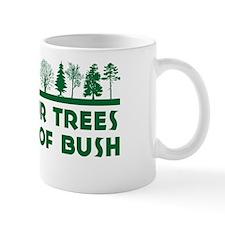 Save Trees Get Rid of Bush Mug