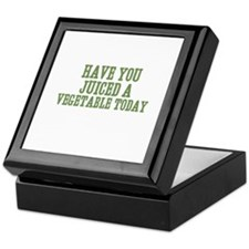 have you juiced a vegetable t Keepsake Box